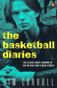 """The Basketball Diaries"" by Jim Carroll, 1978."